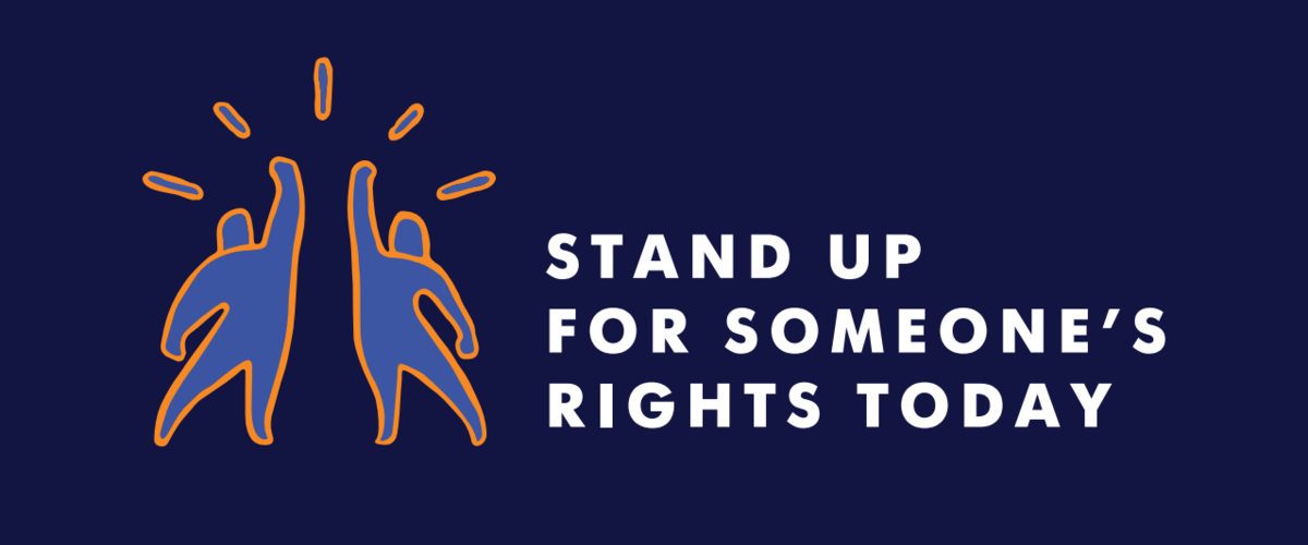 Stand up for someone's human rights today