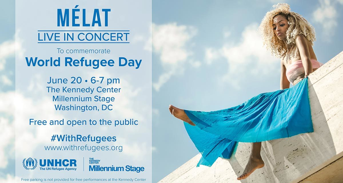Join us for a special live performance by Mélat to commemorate World Refugee Day on June 20, 2018 from 6:00-7:00 pm at The Kennedy Center Millennium Stage.
